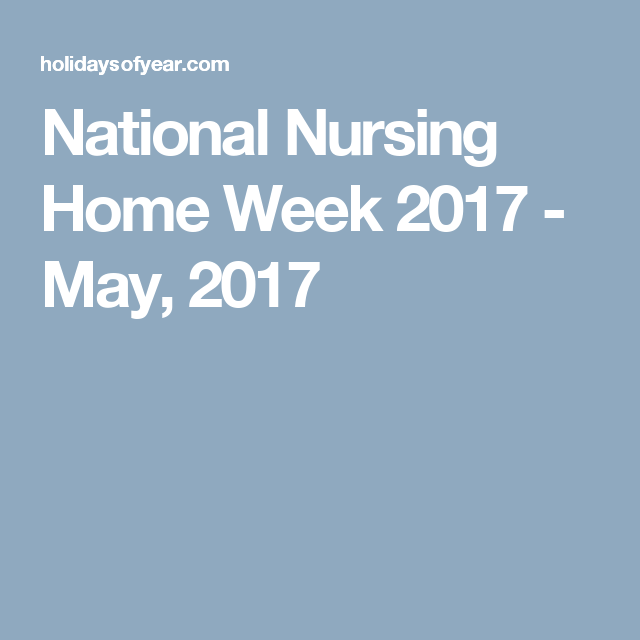 National Nursing Home Week May National