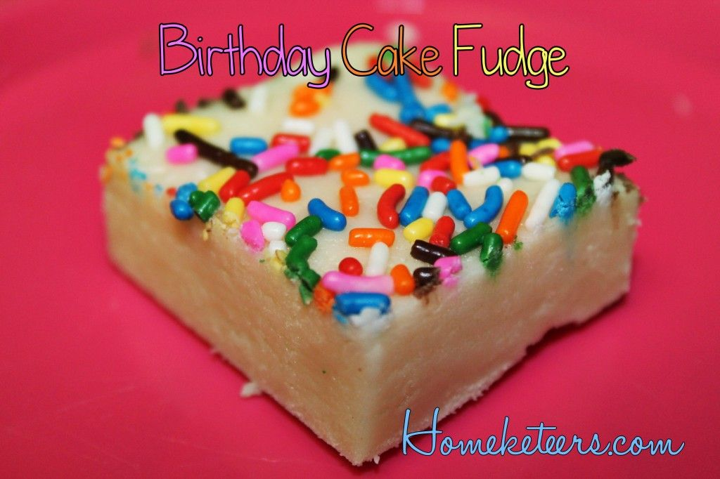 Easy Birthday Cake Fudge ~ Homketeers #Desserts #Recipes