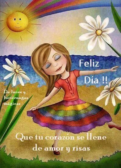 Feliz Dia Saludos De Buenos Dias Tarjeta De Buenos Deseos Carteles De Buenos Dias
