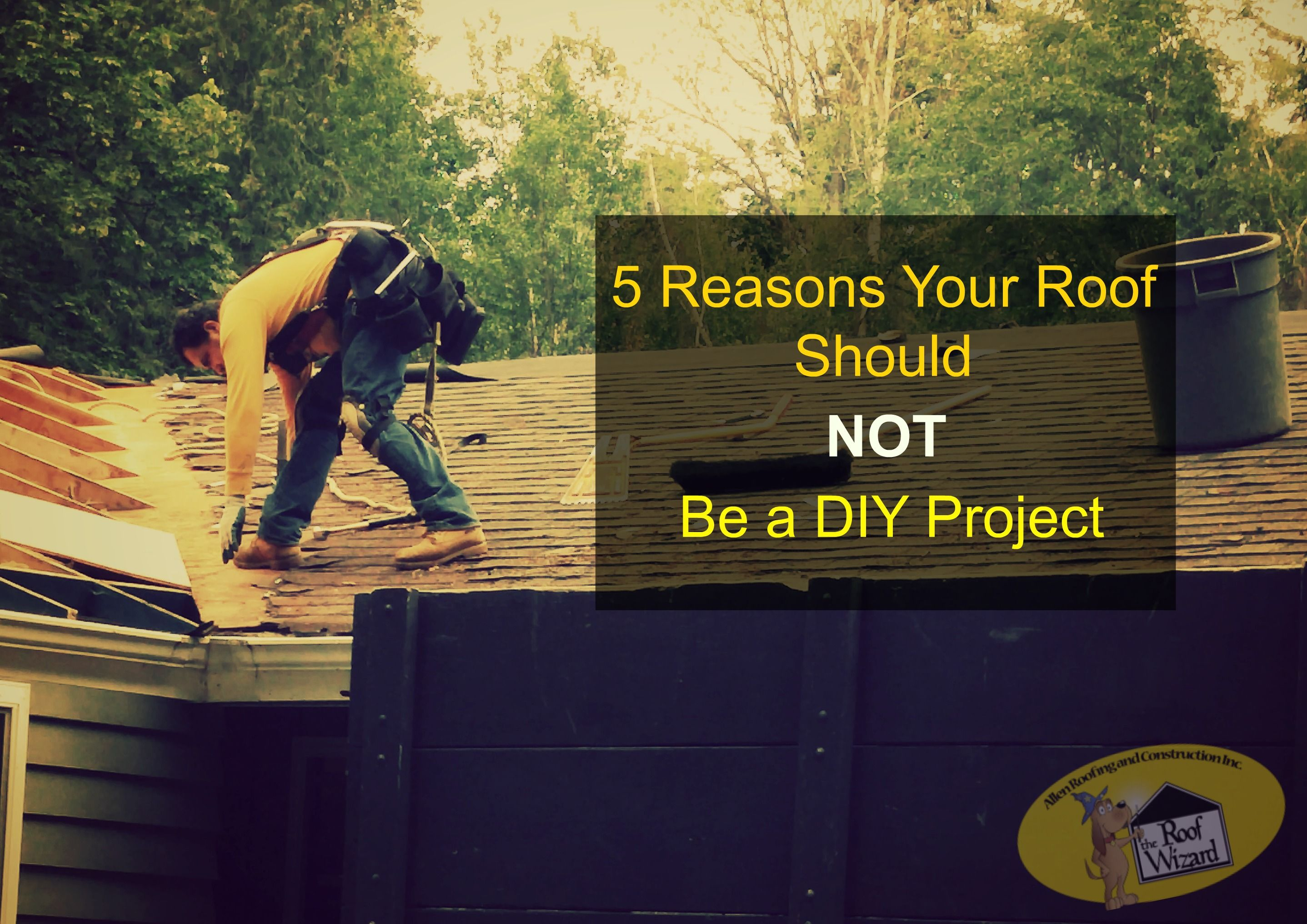 5 reasons why your roof is not a diy project the roof