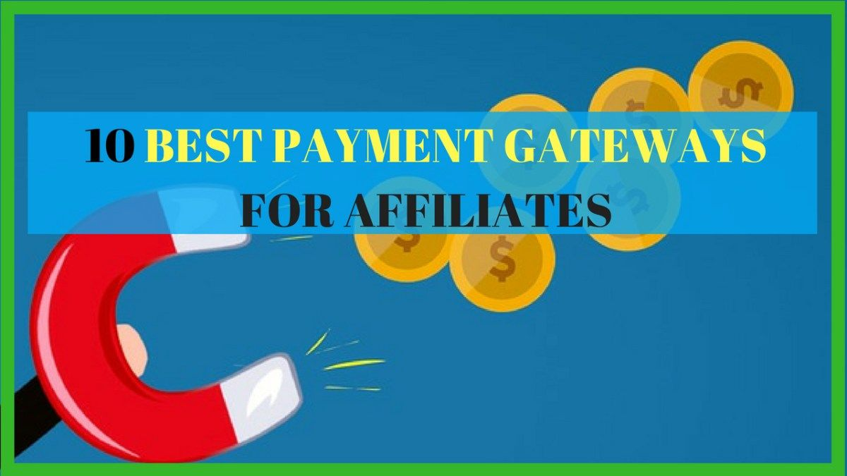The 10 Best Payment Gateways For Affiliate Marketers   Affiliate