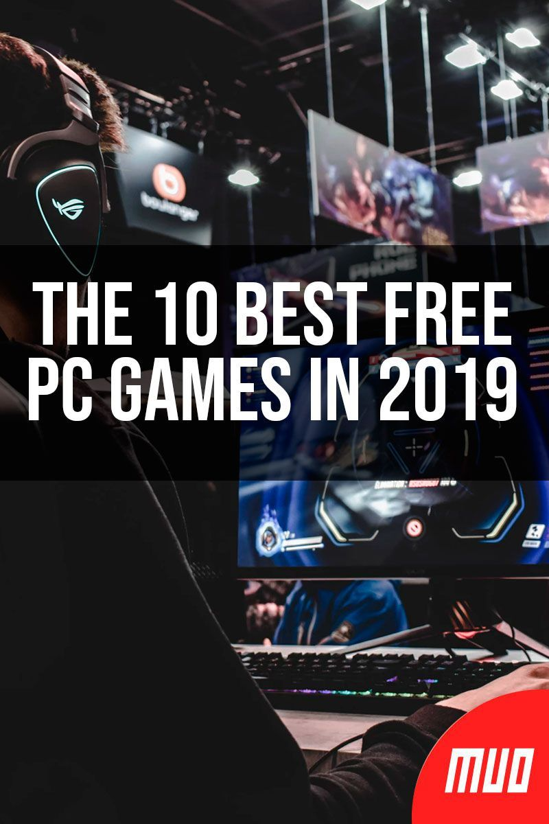 The 10 Best Free Pc Games In 2019 In 2020 Free Pc Games Best Pc