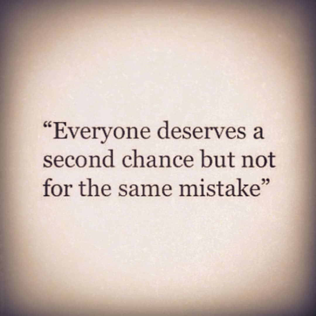 What Do You Think Does Everyone Deserve A Second Chance Second Chance Quotes Love Second Chance Quotes Chance Quotes
