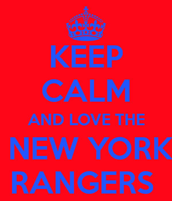 Keep Calm And Love The New York Rangers