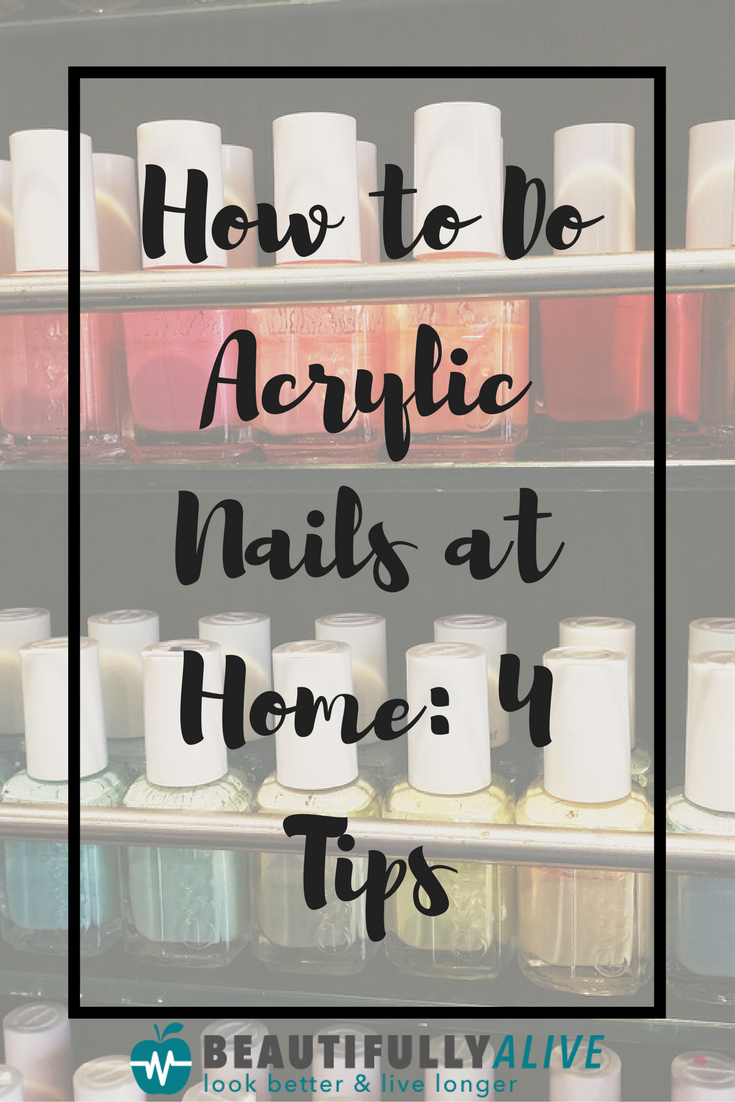 How to Do Acrylic Nails at Home: 4 Tips