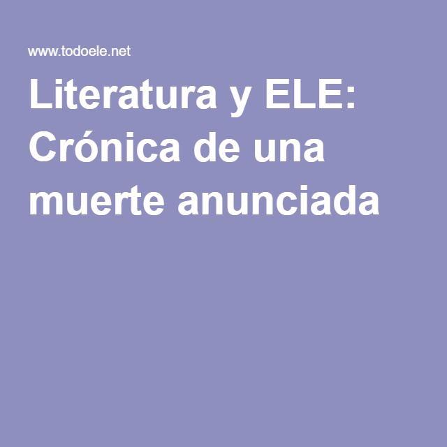 Foreign Language Fiction: Literatura Y ELE: Crónica De Una Muerte Anunciada