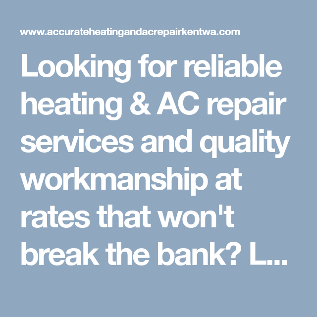 Looking For Reliable Heating Ac Repair Services And Quality