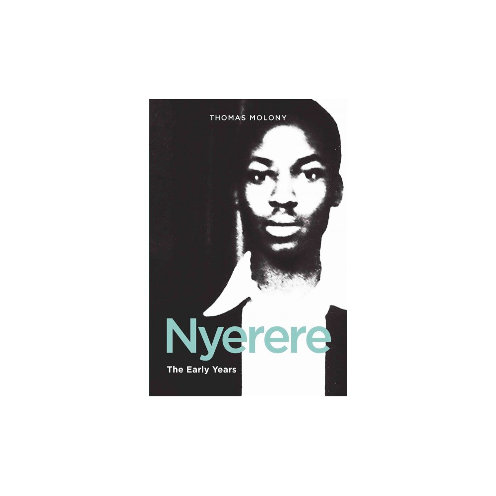 Nyerere : The Early Years (Paperback) (Thomas Molony)