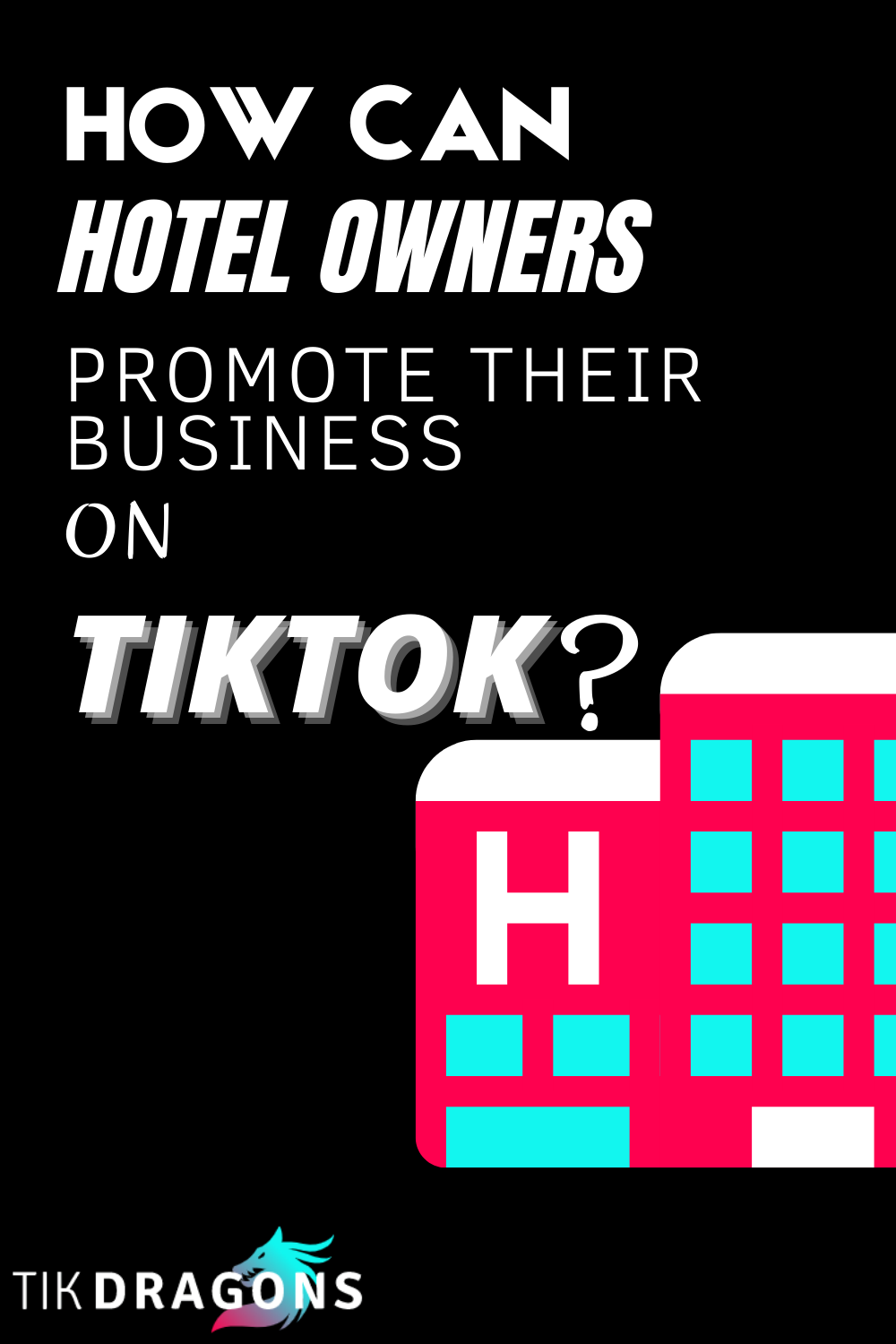 How Can Hotel Owners Promote Their Business On Tiktok Hotel Owner Hotel Marketing Hotel