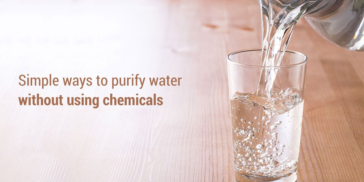 How to Purify Drinking Water Without Using Chemicals in