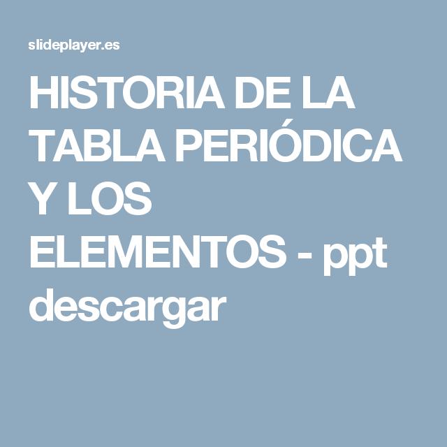 Historia de la tabla peridica y los elementos ppt descargar historia de la tabla peridica y los elementos ppt descargar urtaz Image collections