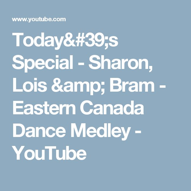 Today's Special - Sharon, Lois & Bram - Eastern Canada Dance Medley - YouTube