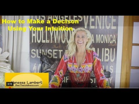 (How to Make a Decision Using Your Intuition) | Intuition ...