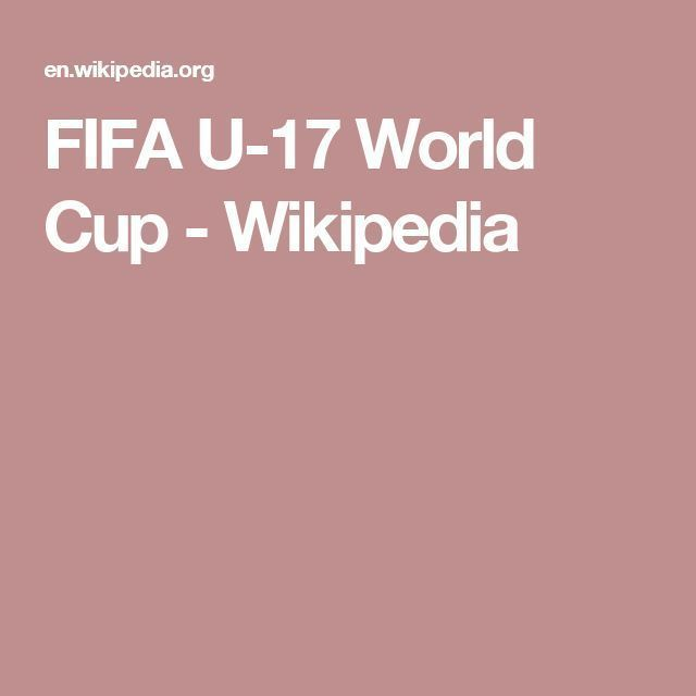 Fifa U 17 World Cup Wikipedia Fifa World Cup Cup