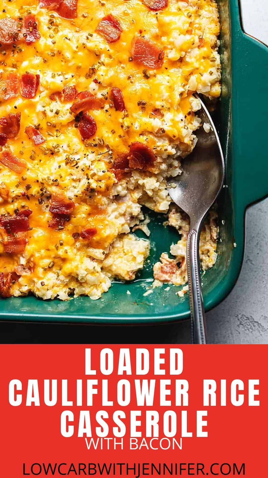 Loaded Cauliflower Rice Casserole • Low Carb with Jennifer