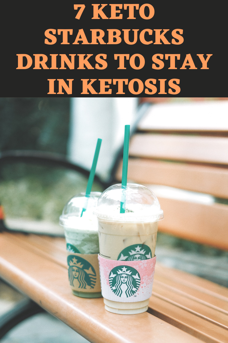 7 Keto Starbucks Drinks to Stay in Ketosis #ketostarbucksdrinks
