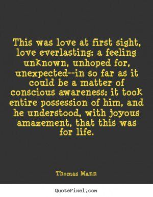 Unexpected Love Quotes This Was Love At First Sight Love