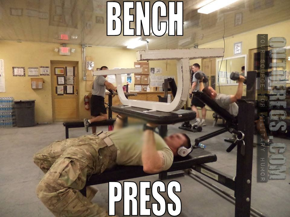 Outofregs Archives Literal Bench Press Military Humor Bench Press Military