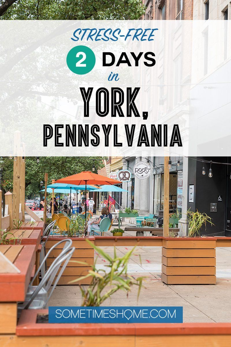 Our stress-free 2 day itinerary in York, Pennsylvania is perfect for a weekend getaway road trip on the east coast. Click through for the details! #weekendgetaway #roadtrip #SometimesHome #YorkPA #Pennsylvania