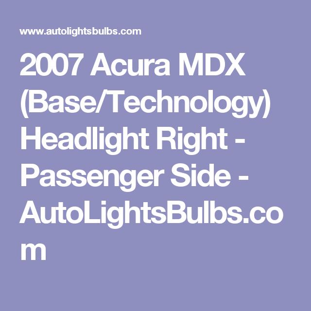 2007 Acura MDX (Base/Technology) Headlight Right