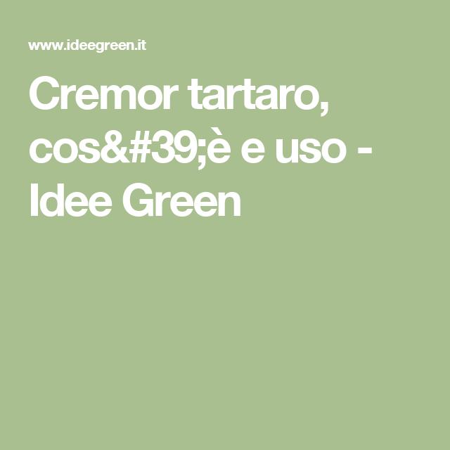 Cremor tartaro, cos'è e uso - Idee Green