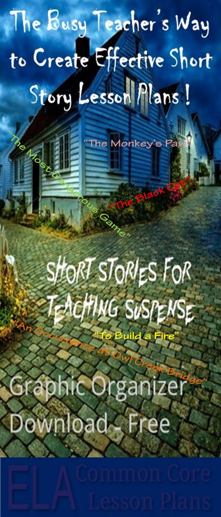 Check Out This List Of Short Stories For Teaching Suspense With Lesson Plans Selections Include The Monkeys Paw Most Dangerous Game Anything