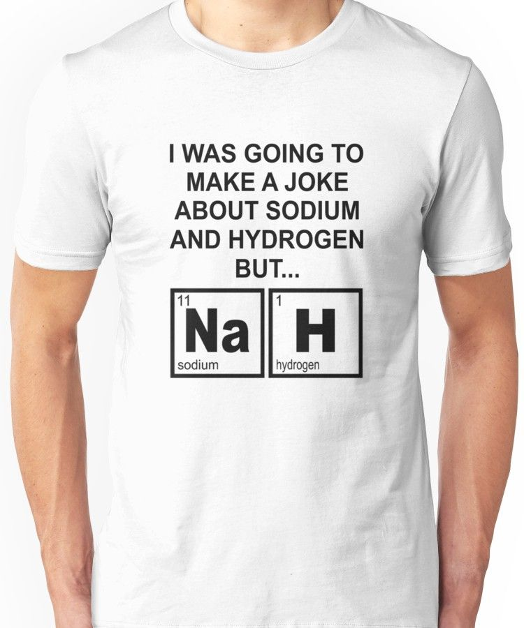 c1b236577 A Joke About Sodium And Hydrogen NaH | Slim Fit T-Shirt | Products ...