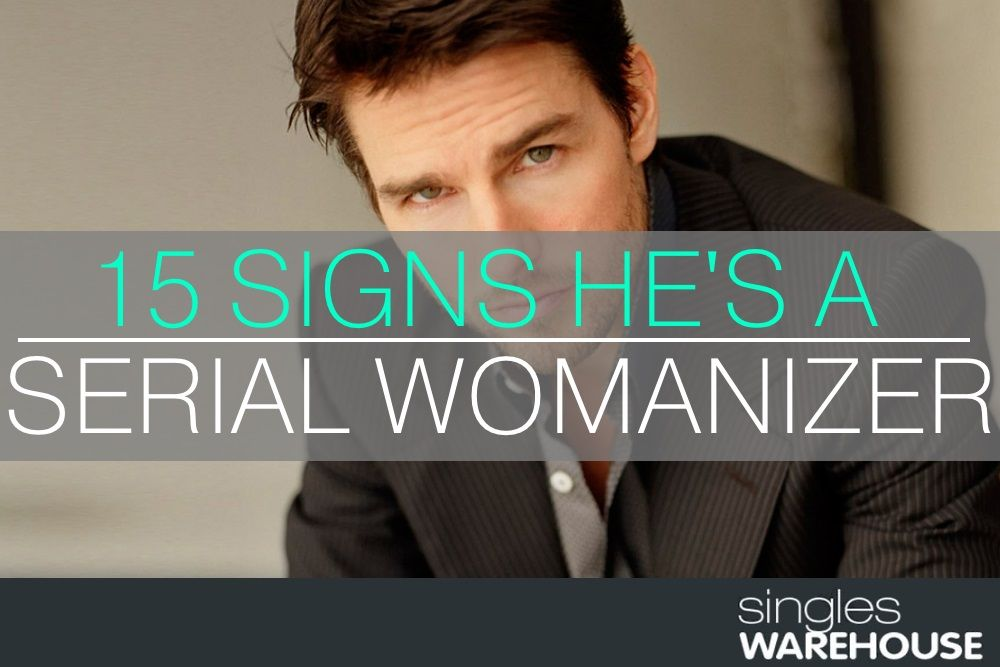 Signs hes a womanizer