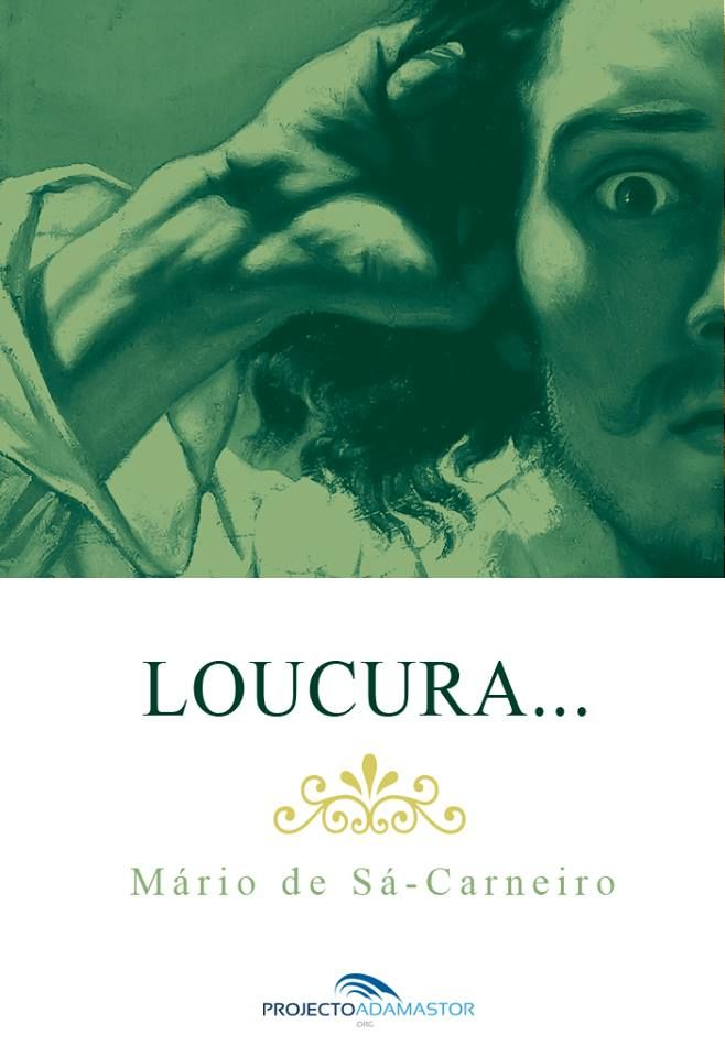 Loucura... – Mário de Sá-Carneiro