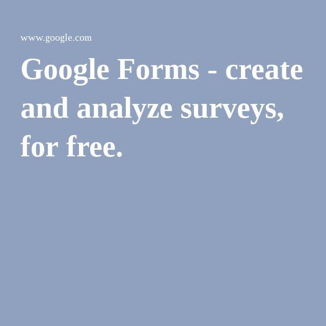 Google Forms Create And Analyze Surveys For Free Online Surveys Google Forms Surveys