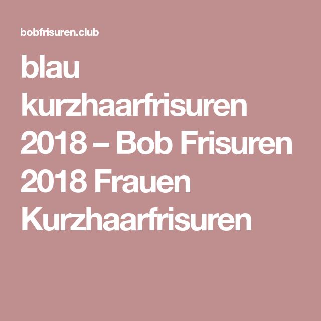 blau kurzhaarfrisuren 2018 – Bob Frisuren 2018 Frauen ...