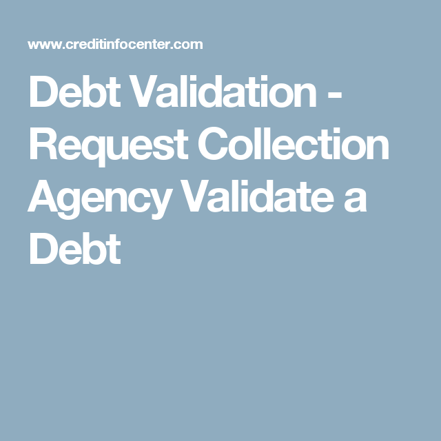 Debt Validation - Request Collection Agency Validate a Debt