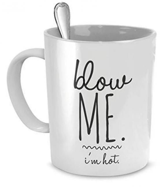 Blow Me I'm Hot Graphic Mug 11ounce mug Safe for Microwave and dishwasher. #coffee #hot #coffee