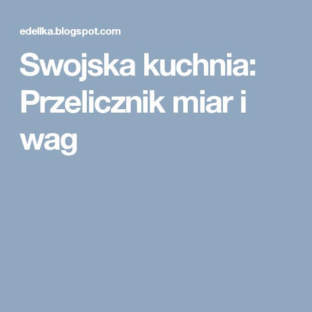 Swojska Kuchnia Przelicznik Miar I Wag Ios Messenger