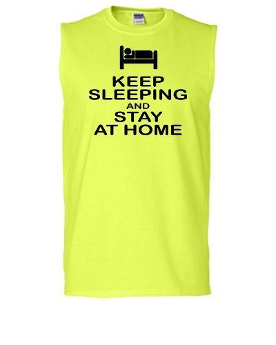 keep sleeping and stay at home (2) - Sleeveless T-shirt