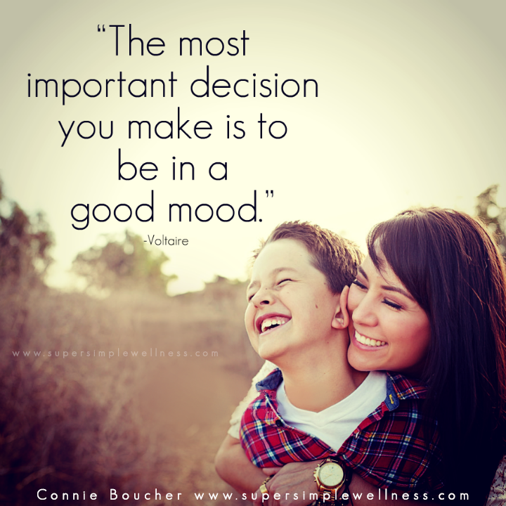 """The most important #decision you make is to be in a good #mood."" -voltaire #truth #truetalk #wordsofwisdom #happiness #goodvibes #positivity #positiveattitude #positivethinking  #ConnieBoucher #SuperSimpleWellness #author #essentialoils #health #chakra #wellness #choosehappiness"