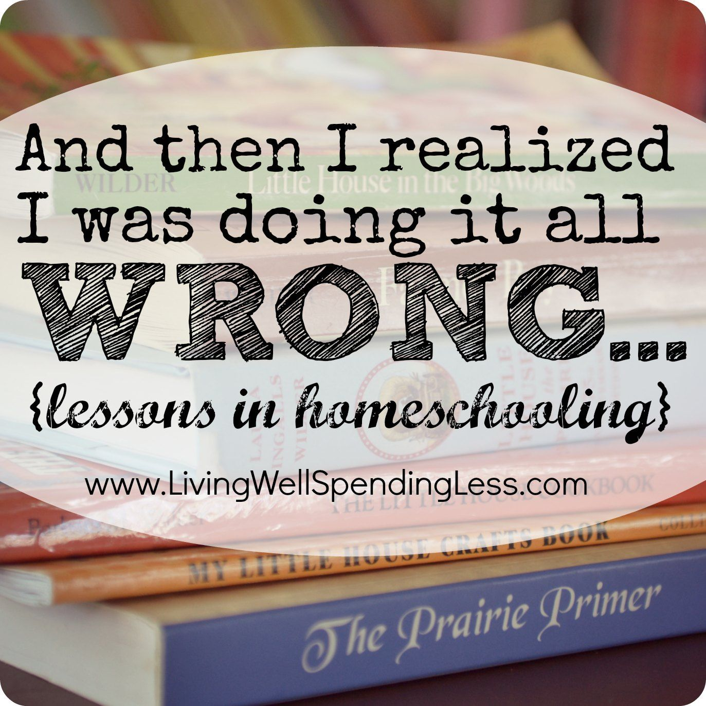 And Then I Realized I Was Doing It All Wrong: Lessons in ...