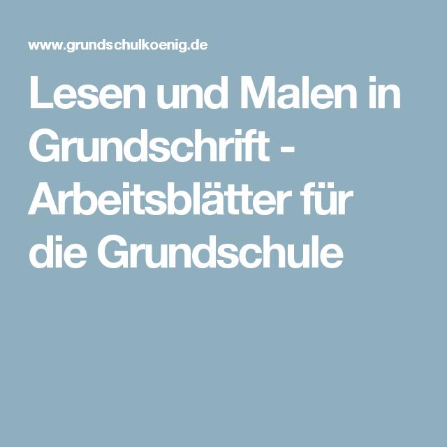 Lesen und Malen in Grundschrift - Arbeitsblätter für die Grundschule ...