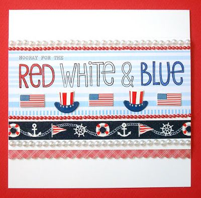 """""""Hooray for the Red, White and Blue"""" card by Lauren Bergold; Flag and Hat brads, Nautical Washi and Red and White Pearl Strips by Eyelet Outlet"""