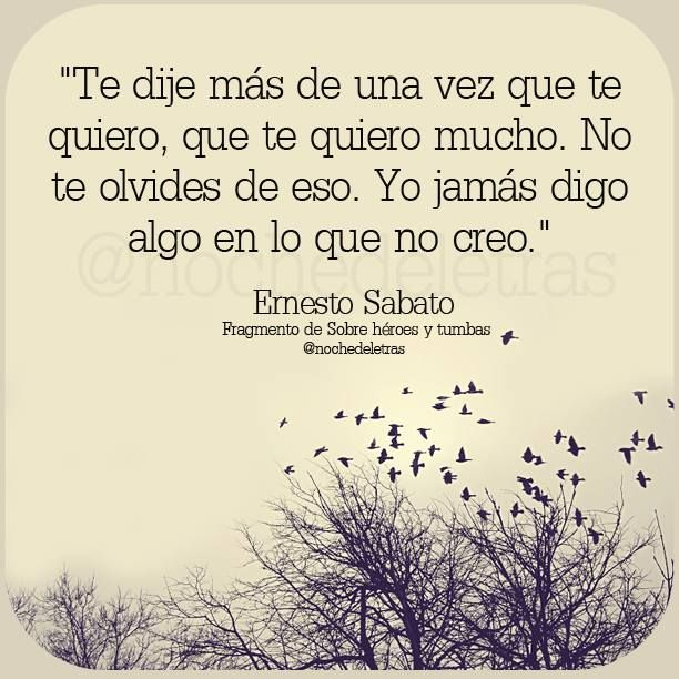 Ernesto Sabato Frases De Amor Libros Poetisa Loca Y