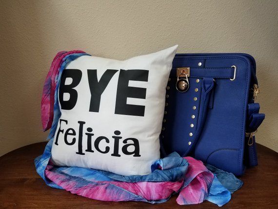 Bye Felicia Pillow Decorative Pillow Throw Pillow Home Decor Pillows Farmhouse Decor Farmhouse Style Custom Pillow Funny Pillow Rustic