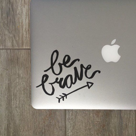 Be Brave, Laptop Stickers, Laptop Decal, Macbook Decal