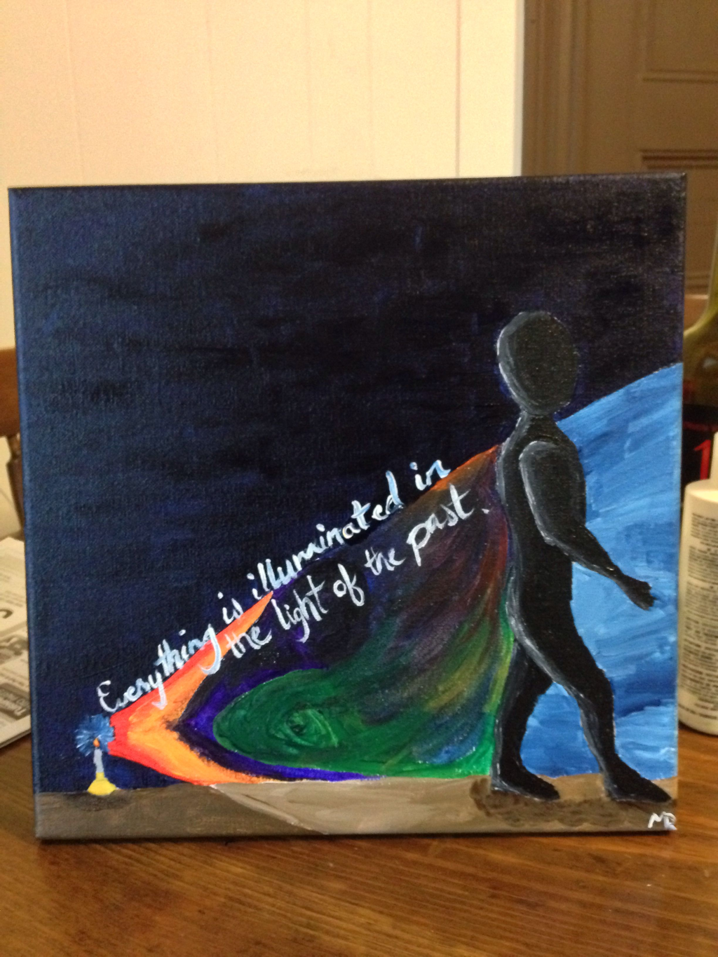 Everything is illuminated in the light of the past. My newest painting inspired by the quote.