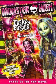 January- Monster High: Freaky Fusion the Junior Novel by Perdita Finn (Series - Monster High)