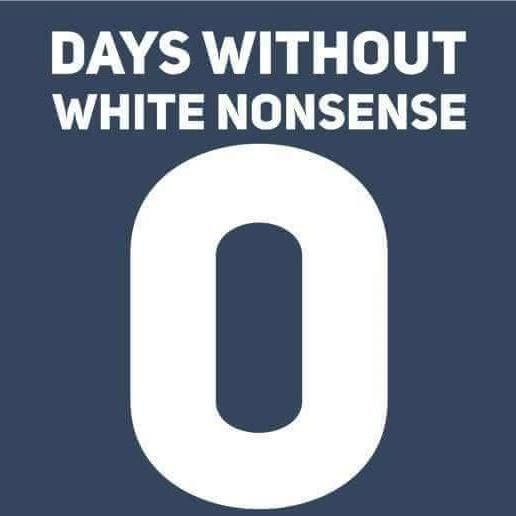 Days Without White Nonsense 0 With Images Reactions Meme
