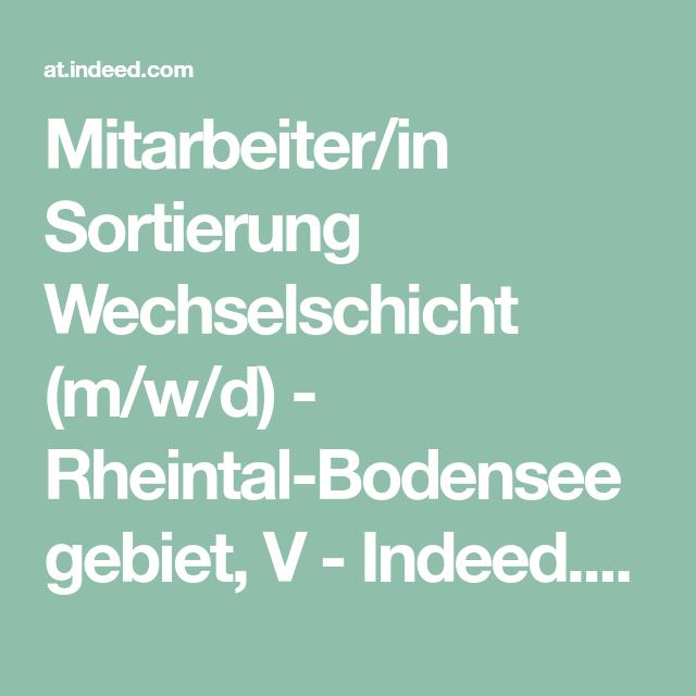Mitarbeiter In Sortierung Wechselschicht M W D Rheintal Bodenseegebiet V Indeed Com Wechselschicht Bodensee Rheine