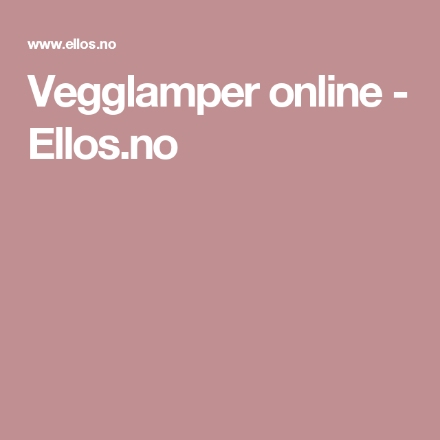 Vegglamper online - Ellos.no
