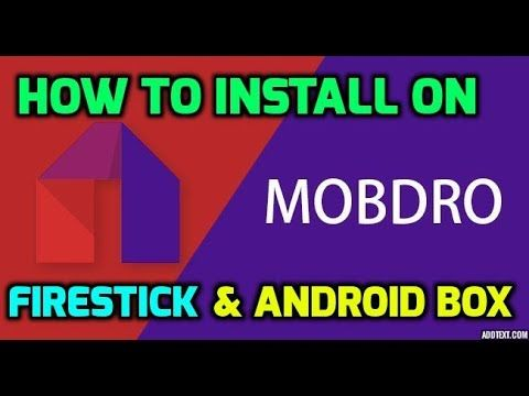 How to install Mobdro on Firestick & Android Box | Best Free