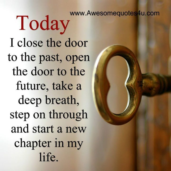 New Quotes Fascinating Toda I Close The Door On Th Epast You Can Also Find Quotes Images