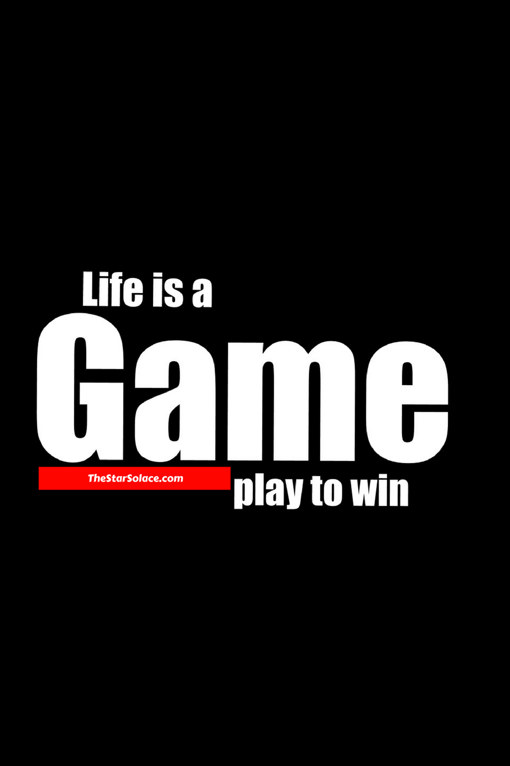 Life Is A Game Play To